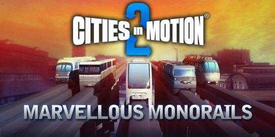 В Cities in Motion 2 появились монорельсы и поддержка Linux