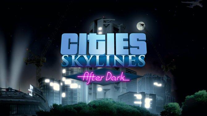 Cities Skylines: After Dark
