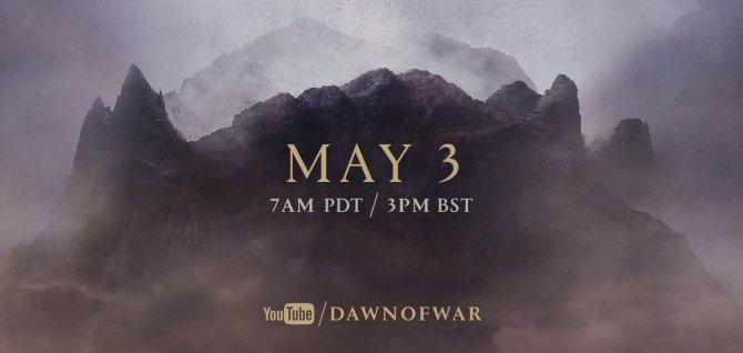 Завтра состоится анонс чего-то по Dawn of War