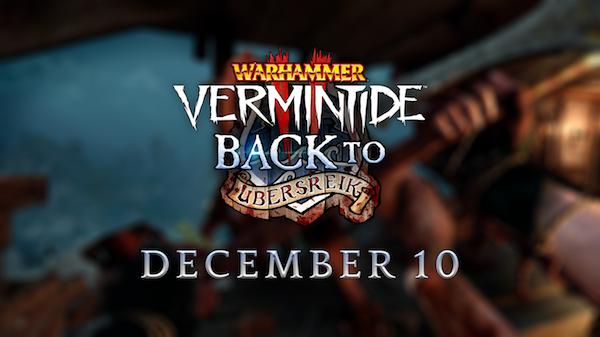 Warhammer: Vermintide 2 - путь в Юбершрайк откроется очень скоро