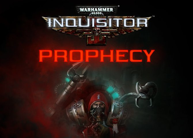 Warhammer 40,000: Inquisitor - Martyr DLC Prophecy